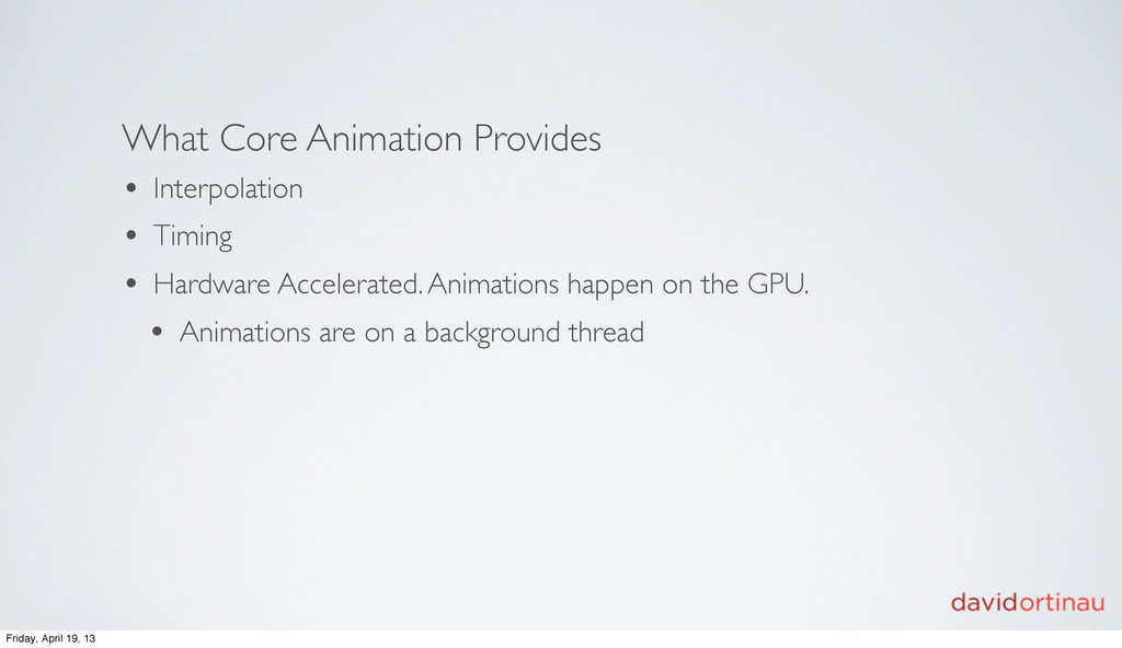What Core Animation Provides • Interpolation • ...