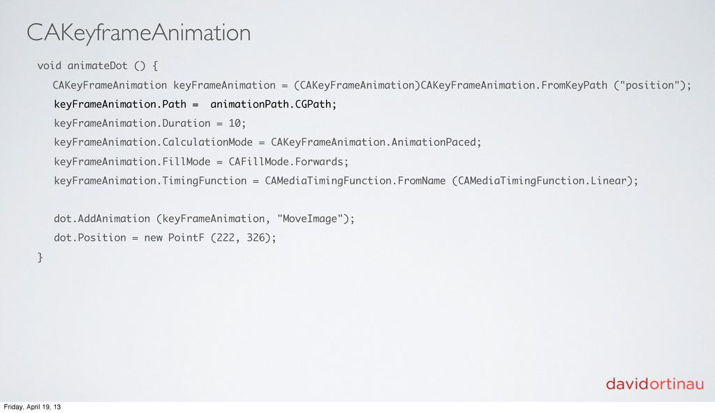 CAKeyframeAnimation void animateDot () { CAKeyF...