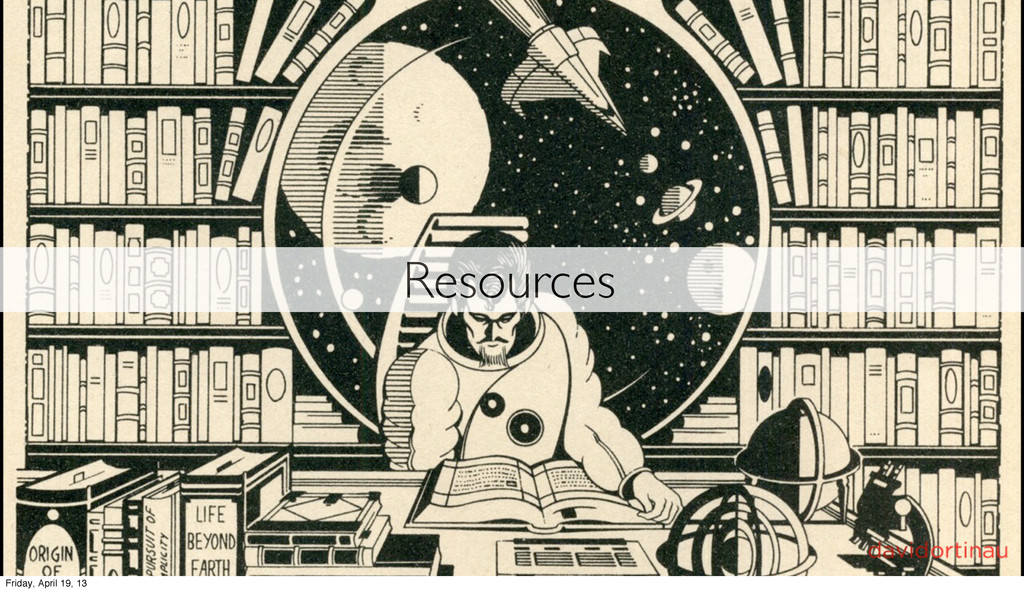 Resources Friday, April 19, 13