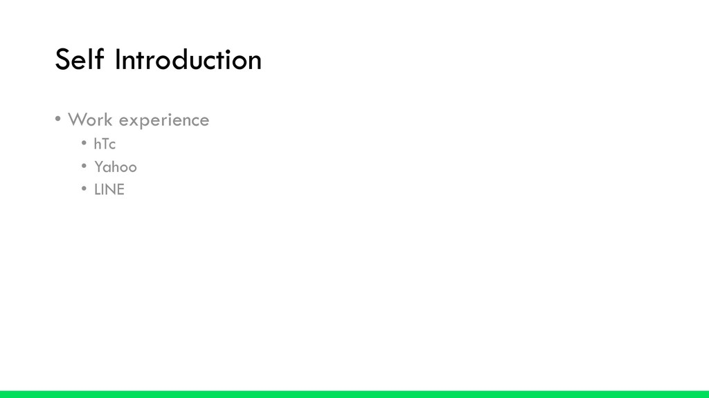 Self Introduction • Work experience • hTc • Yah...