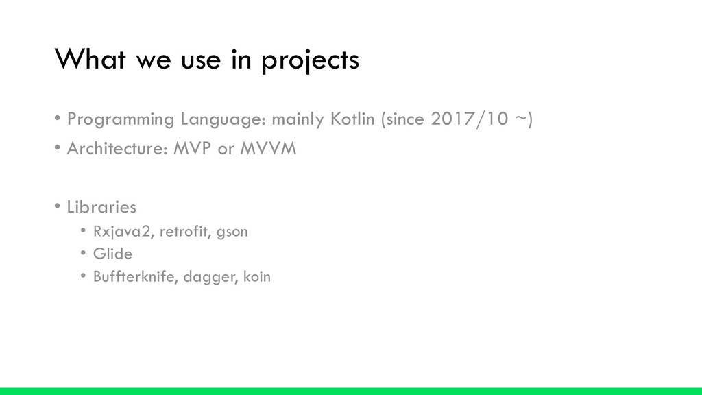 What we use in projects • Programming Language:...