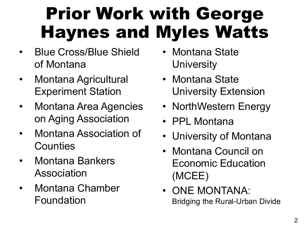 Prior Work with George Haynes and Myles Watts •...