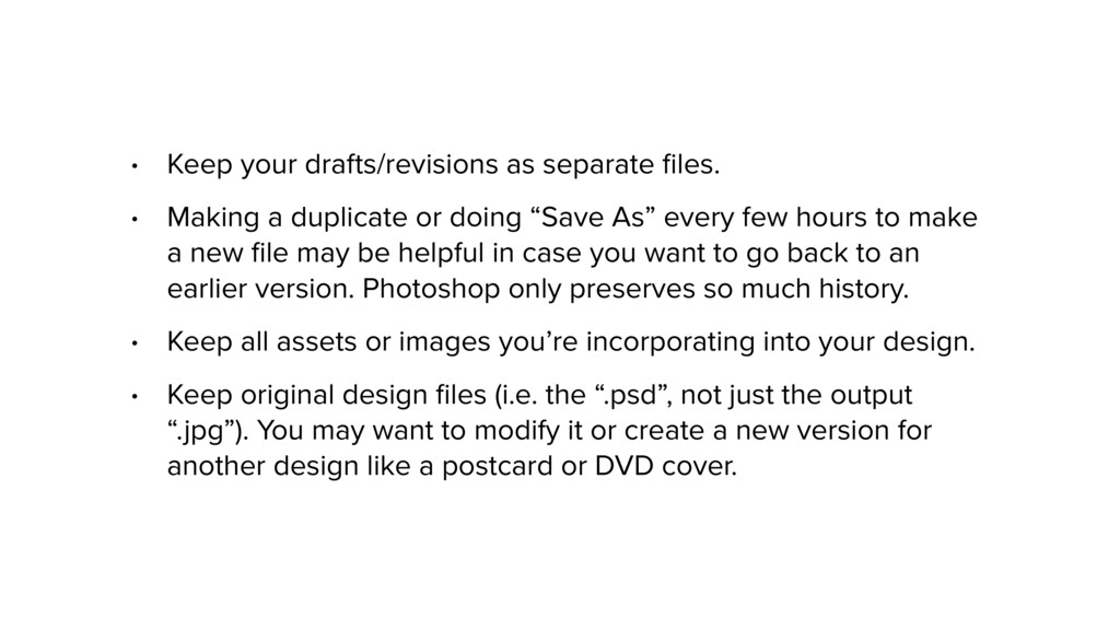 • Keep your drafts/revisions as separate files. ...