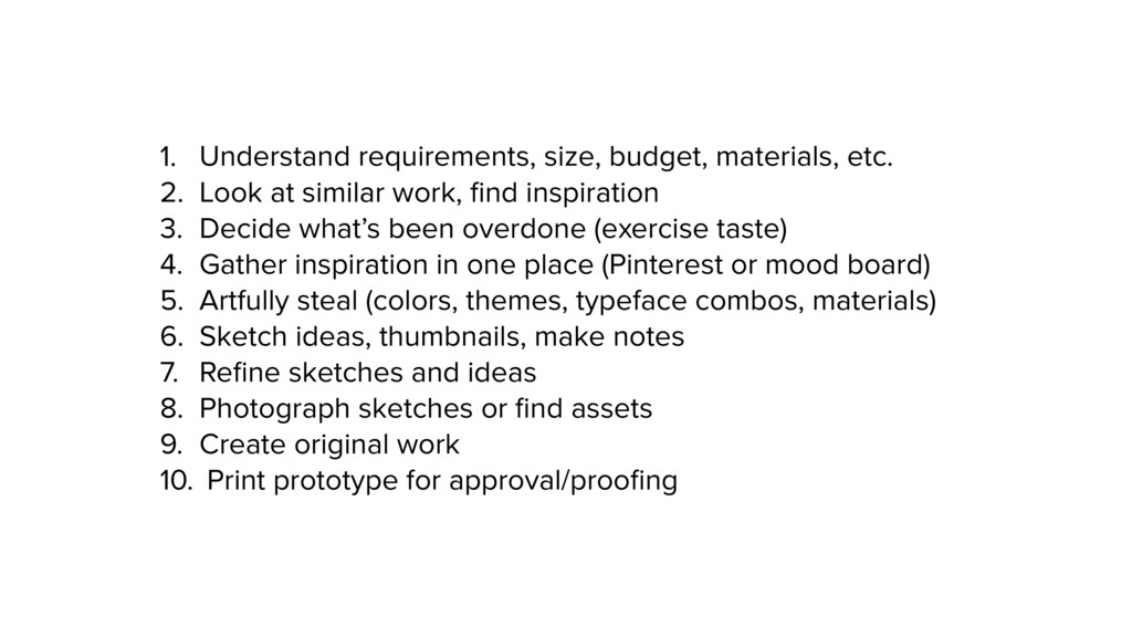 1. Understand requirements, size, budget, mater...