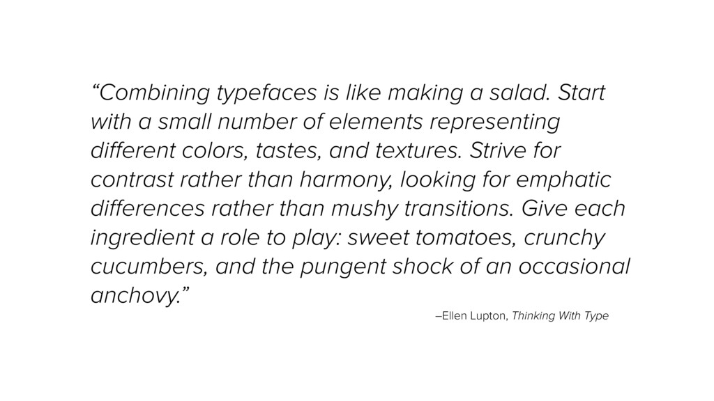 """""""Combining typefaces is like making a salad. St..."""
