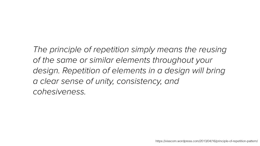 The principle of repetition simply means the re...