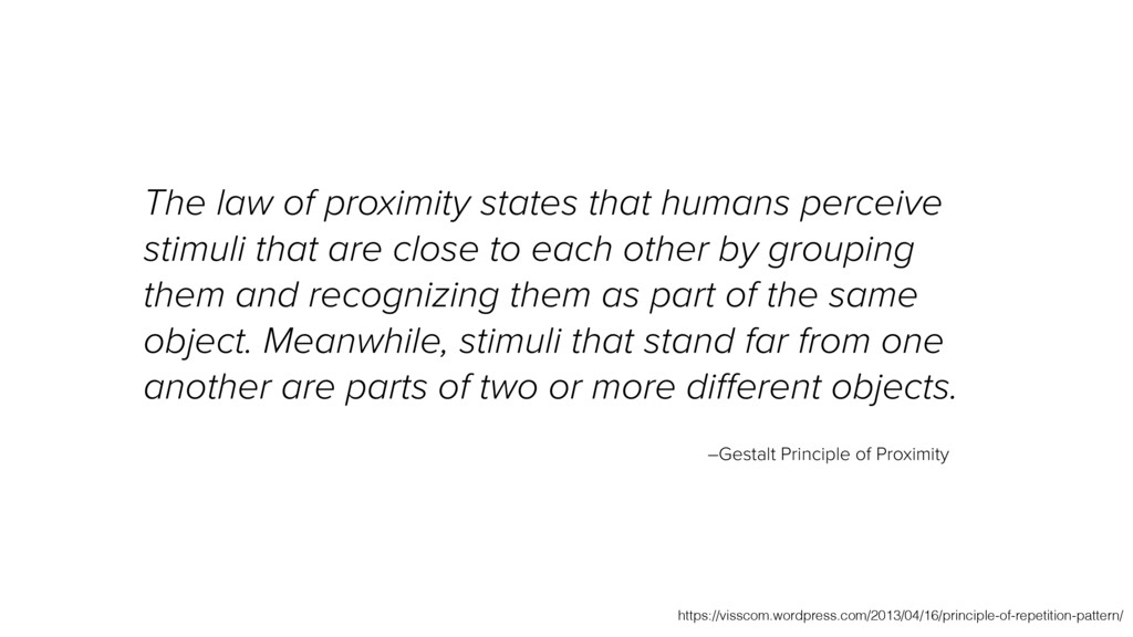 The law of proximity states that humans perceiv...
