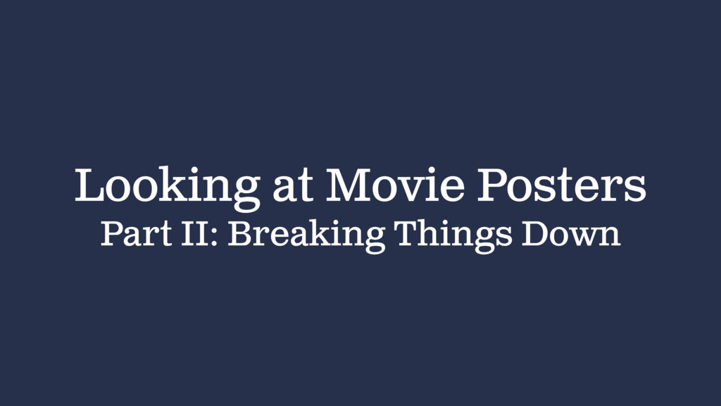 Looking at Movie Posters Part II: Breaking Thin...