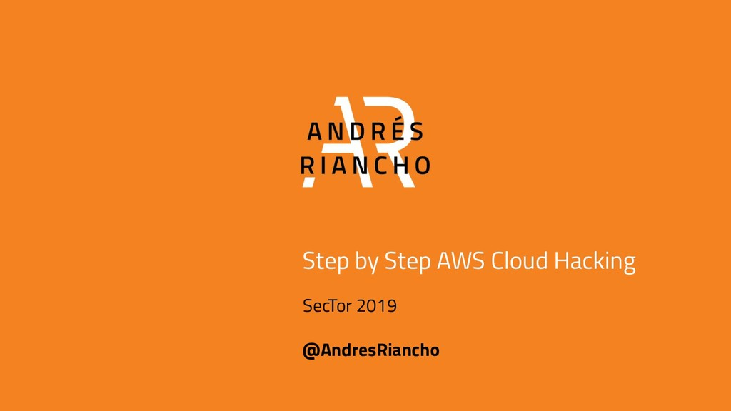 Step by Step AWS Cloud Hacking SecTor 2019 @And...