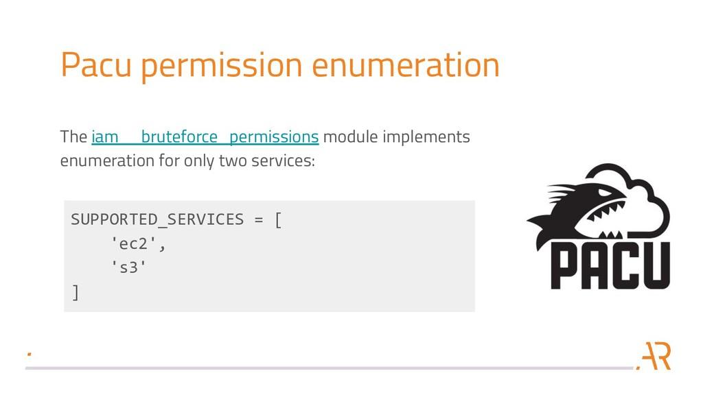 Pacu permission enumeration The iam__bruteforce...