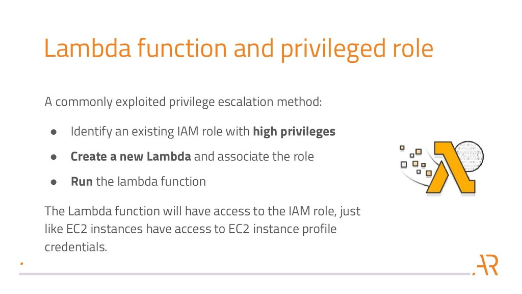 Lambda function and privileged role A commonly ...