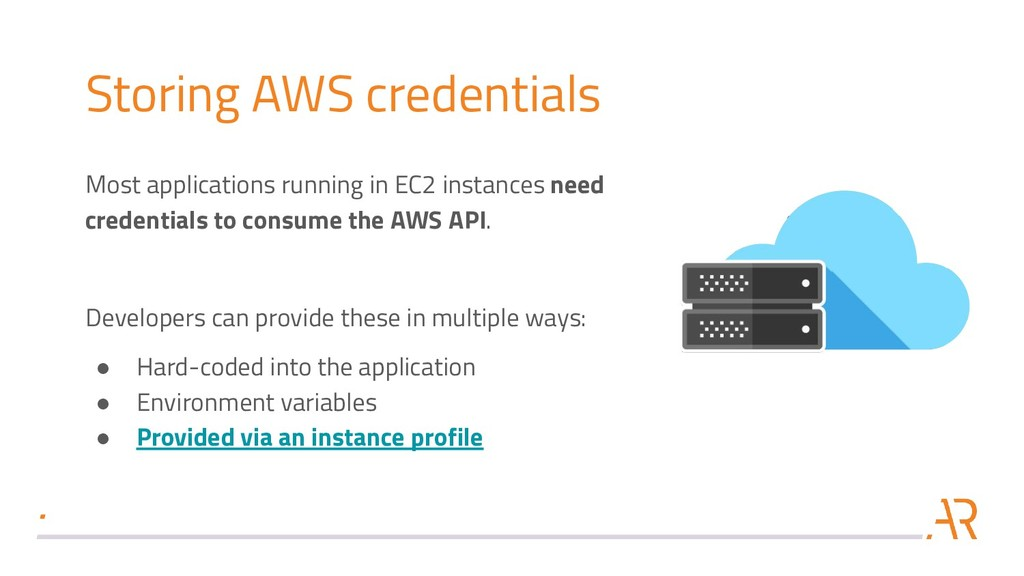 Storing AWS credentials Most applications runni...