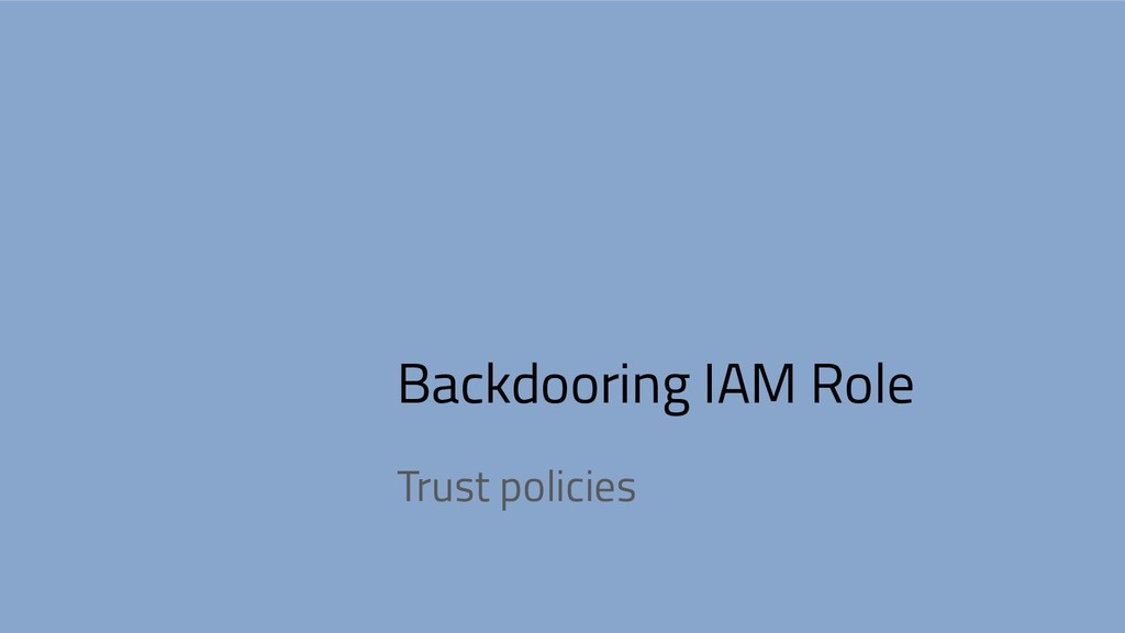 Backdooring IAM Role Trust policies
