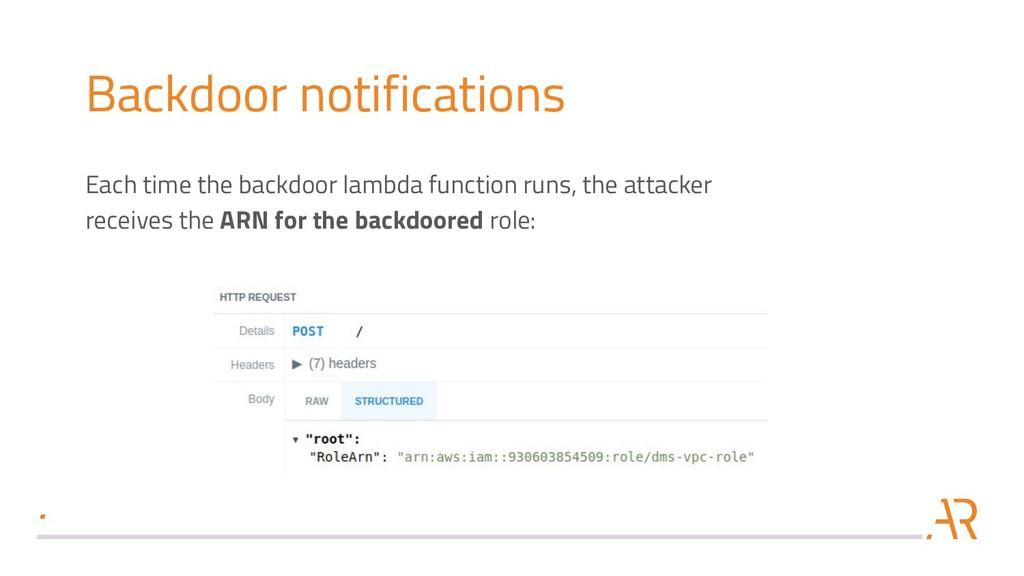 Backdoor notifications Each time the backdoor l...