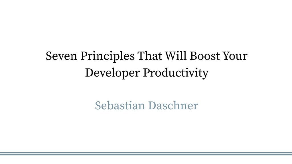 Seven Principles That Will Boost Your Developer...