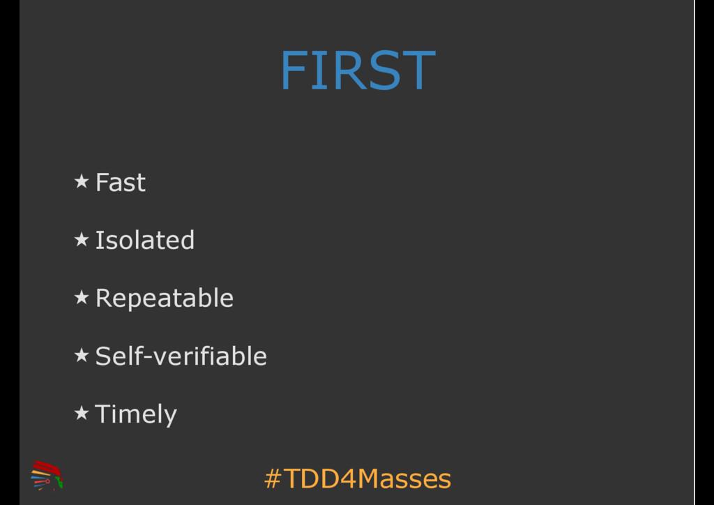 #TDD4Masses FIRST ̣ Fast ̣ Isolated ̣ Repeatabl...