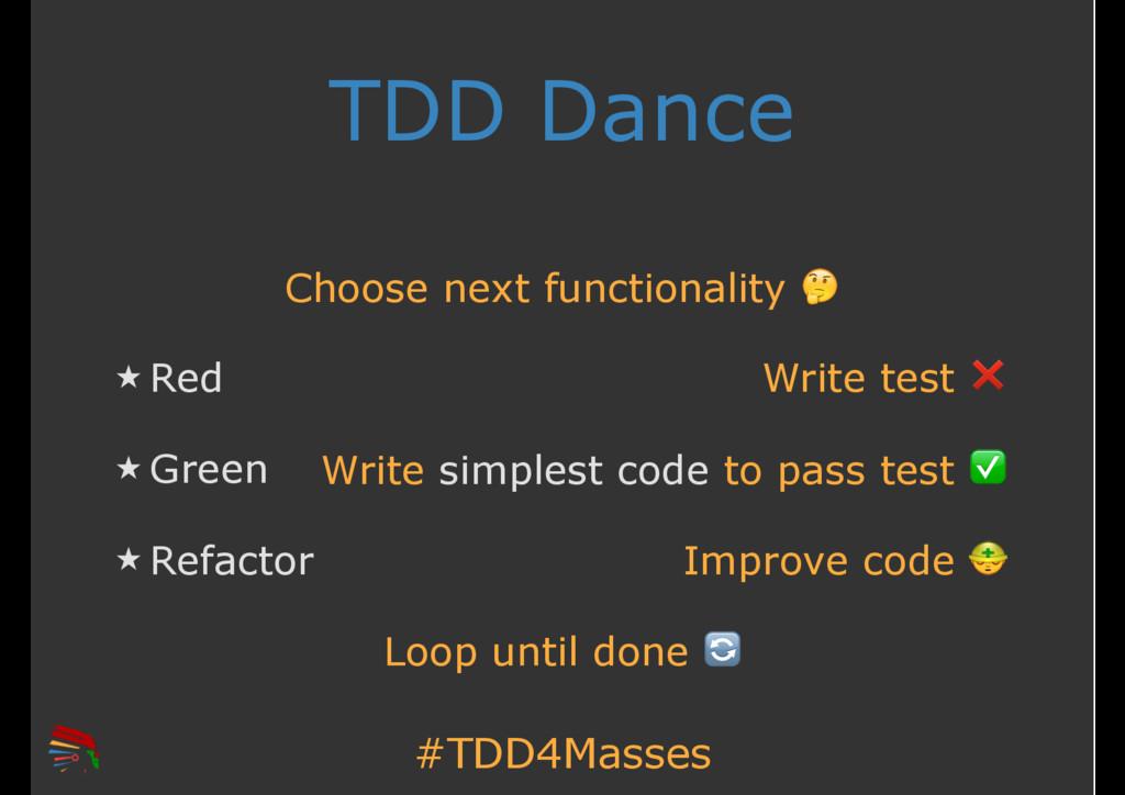 #TDD4Masses TDD Dance ̣ Red ̣ Green ̣ Refactor ...
