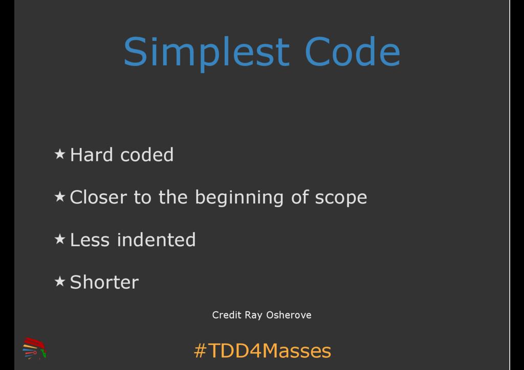 #TDD4Masses Simplest Code ̣ Hard coded ̣ Closer...