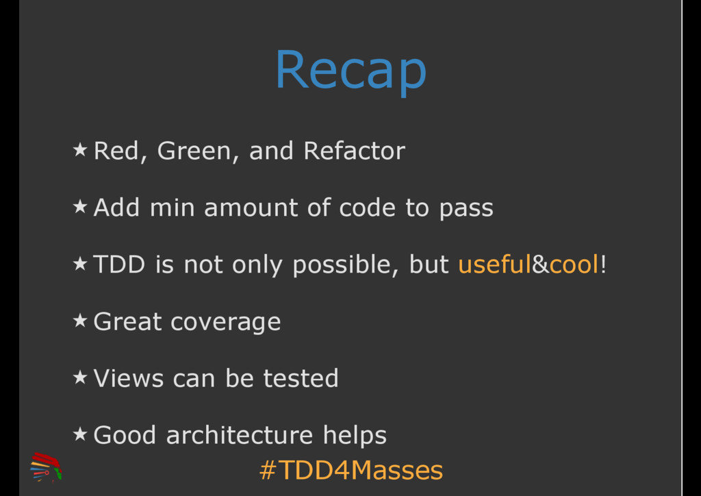 #TDD4Masses Recap ̣ Red, Green, and Refactor ̣ ...