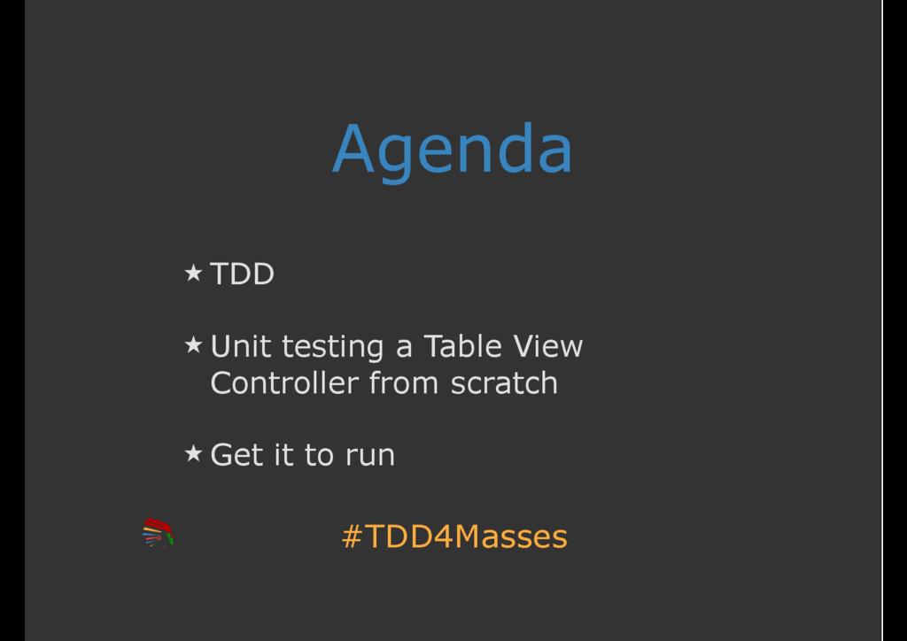 #TDD4Masses Agenda ̣ TDD ̣ Unit testing a Table...