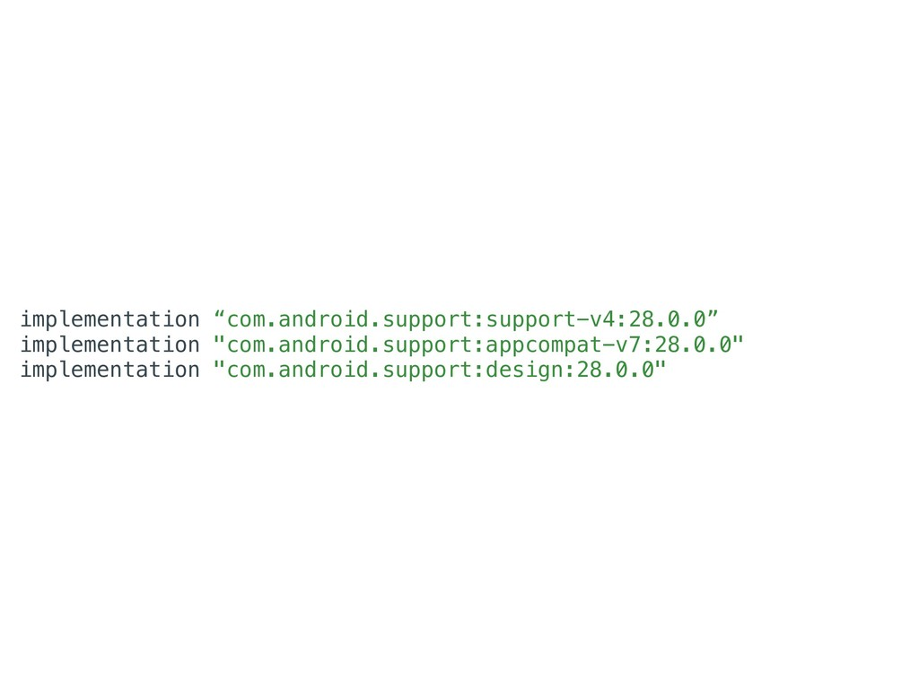 "implementation ""com.android.support:support-v4:..."