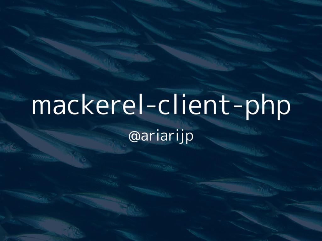 mackerel-client-php @ariarijp