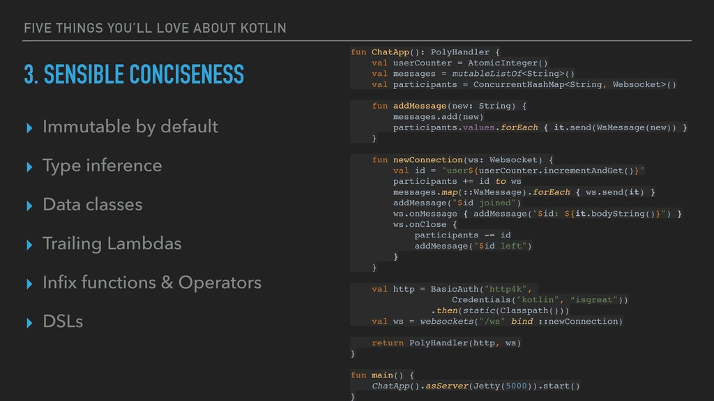 FIVE THINGS YOU'LL LOVE ABOUT KOTLIN 3. SENSIBL...