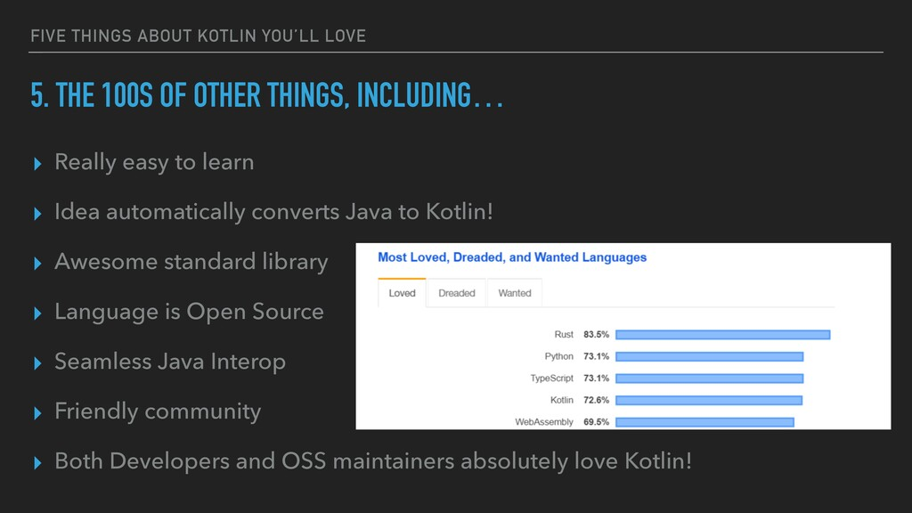 FIVE THINGS ABOUT KOTLIN YOU'LL LOVE 5. THE 100...