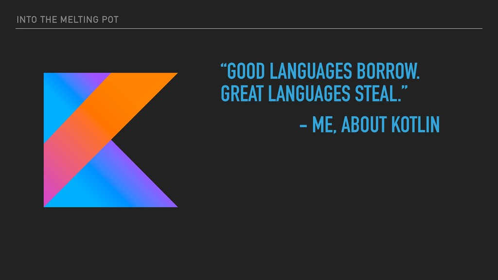 "INTO THE MELTING POT ""GOOD LANGUAGES BORROW. GR..."
