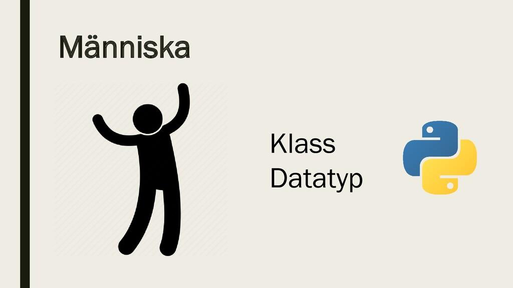 Människa Klass Datatyp