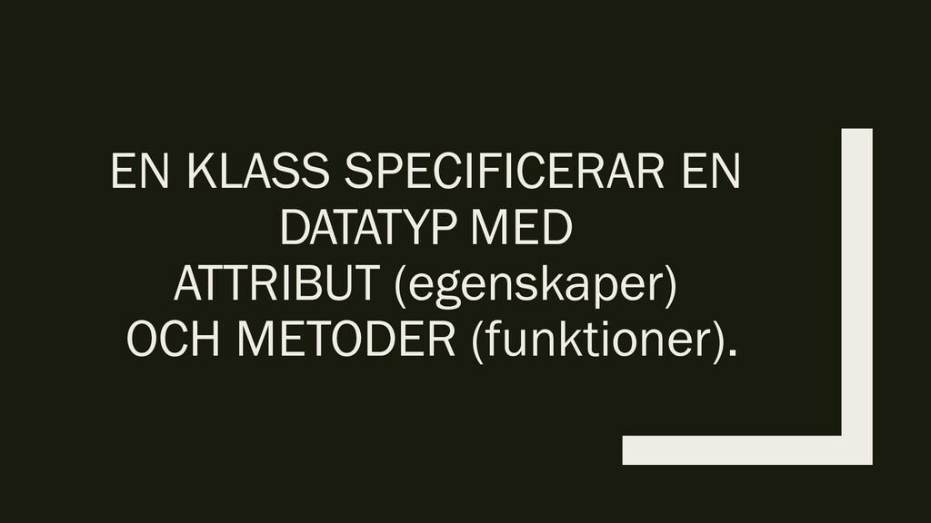 EN KLASS SPECIFICERAR EN DATATYP MED ATTRIBUT (...