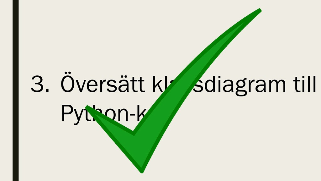 3. Översätt klassdiagram till Python-kod