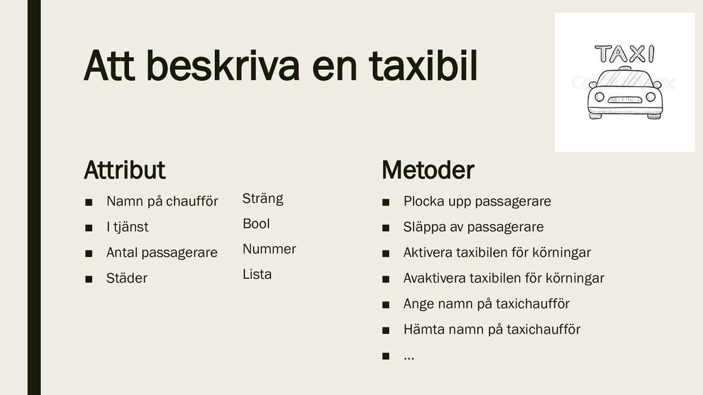 Att beskriva en taxibil Attribut ■ Namn på chau...