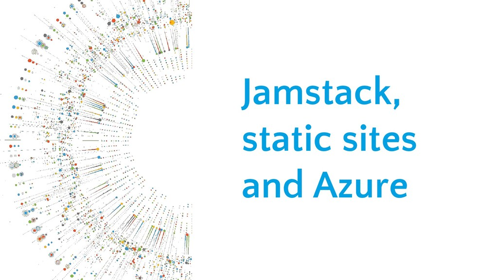Jamstack, static sites and Azure