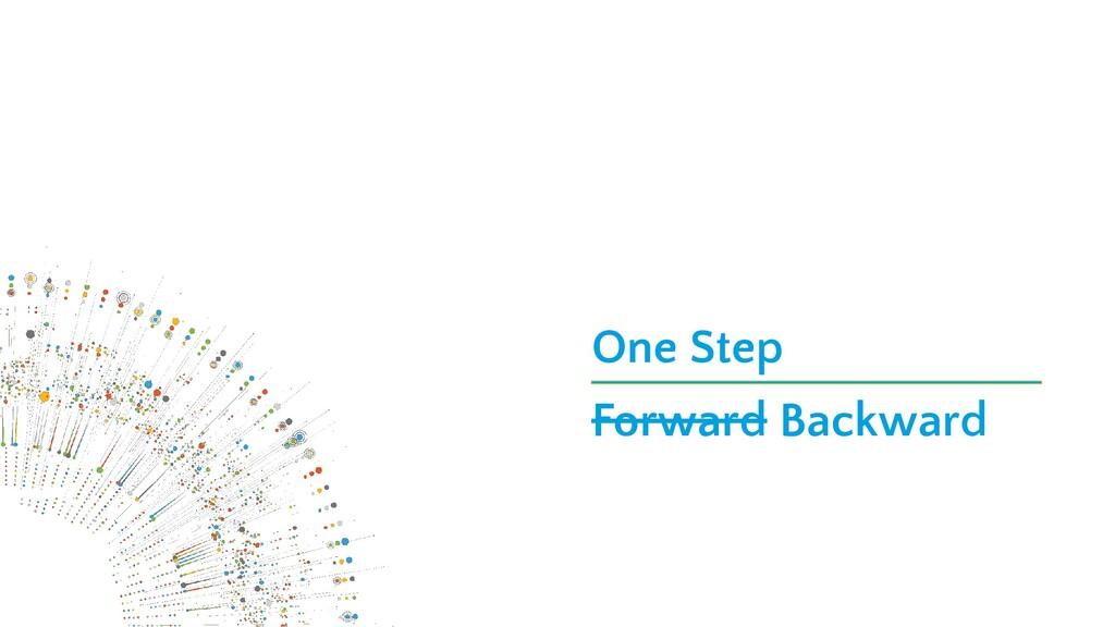 One Step Forward Backward