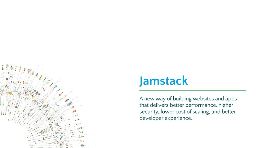 Jamstack A new way of building websites and app...