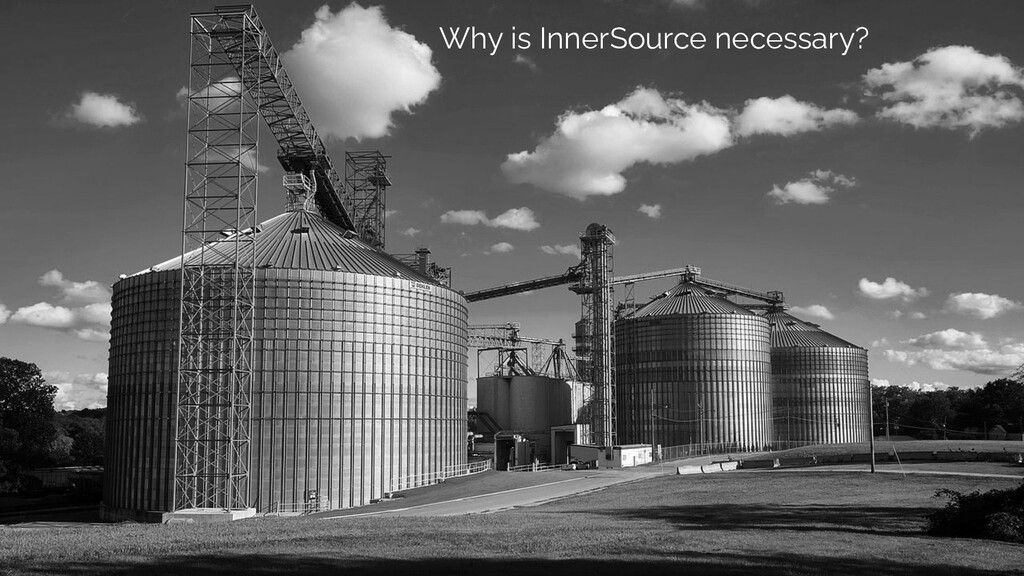 Companies Why is InnerSource necessary?