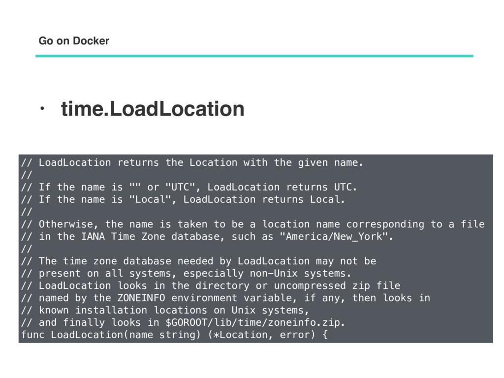 • time.LoadLocation Go on Docker // LoadLocatio...