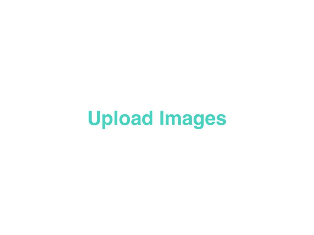 Upload Images