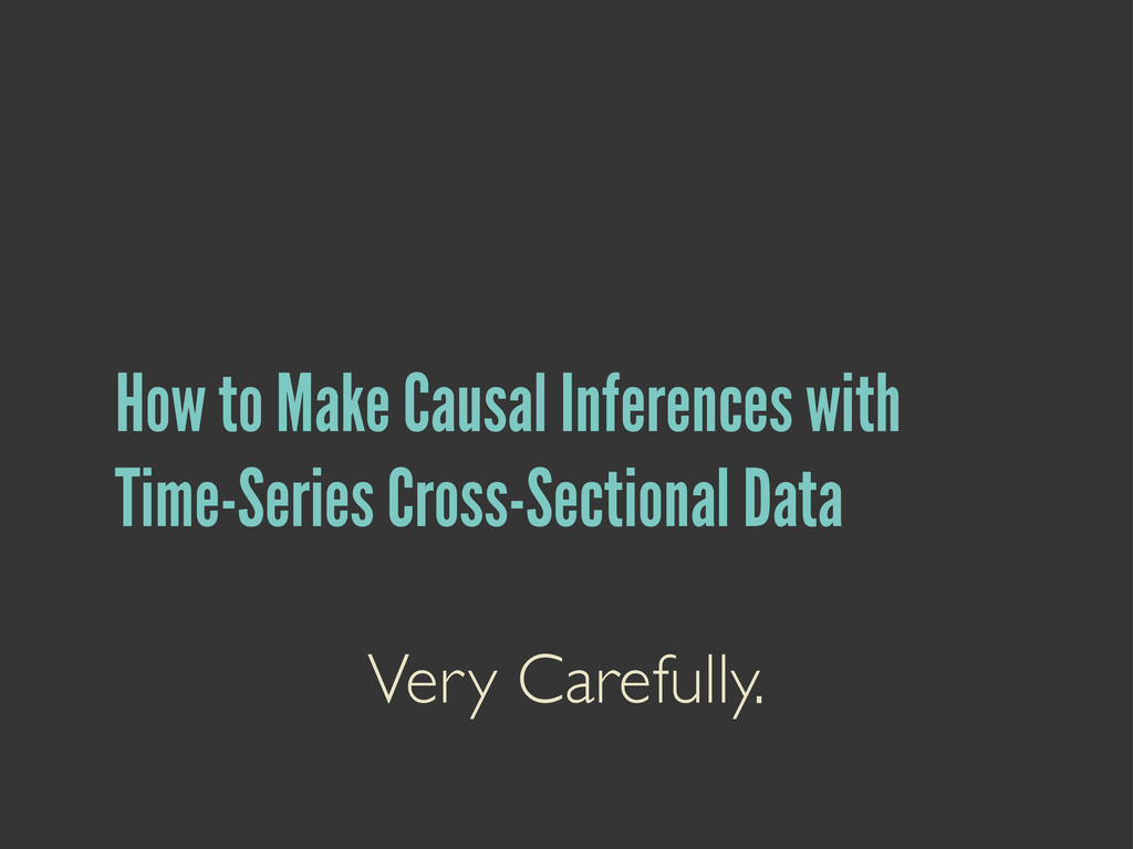 How to Make Causal Inferences with Time-Series ...