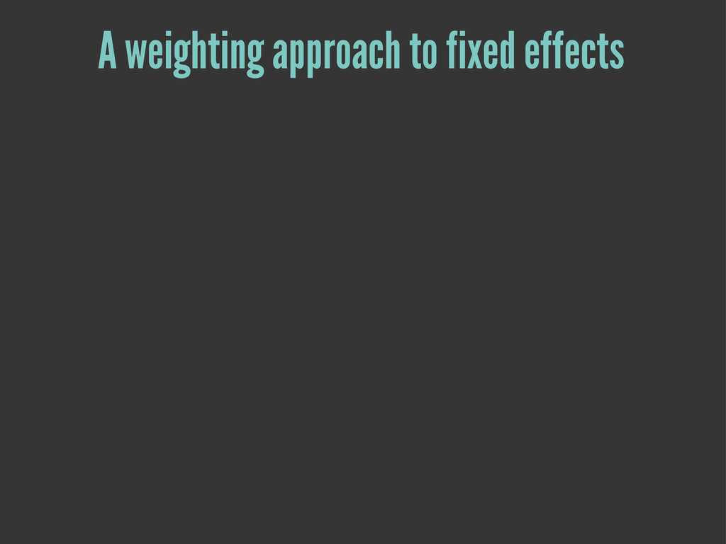 A weighting approach to fixed effects