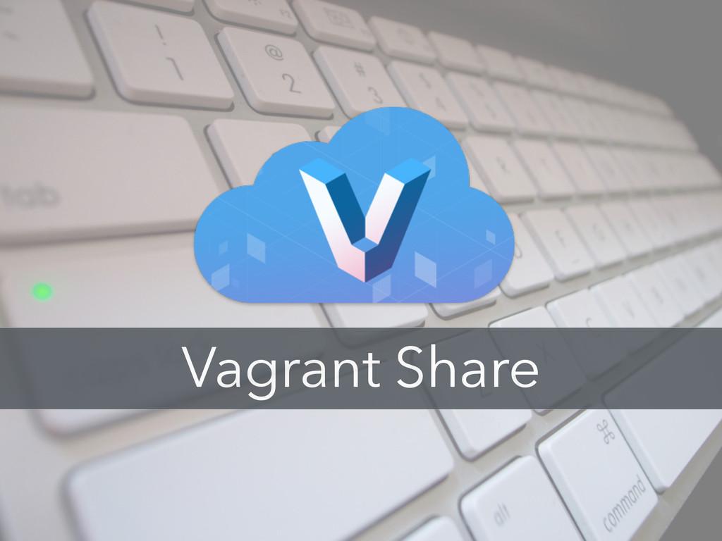 Vagrant Share