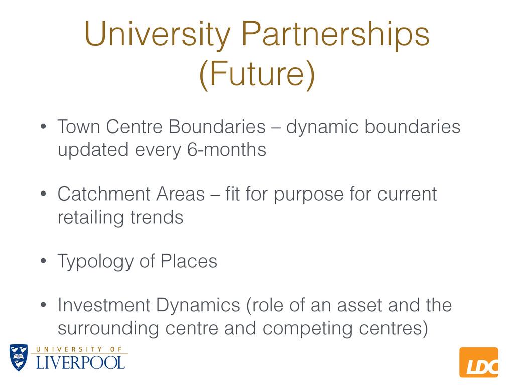 L LDC University Partnerships (Future) • Town C...