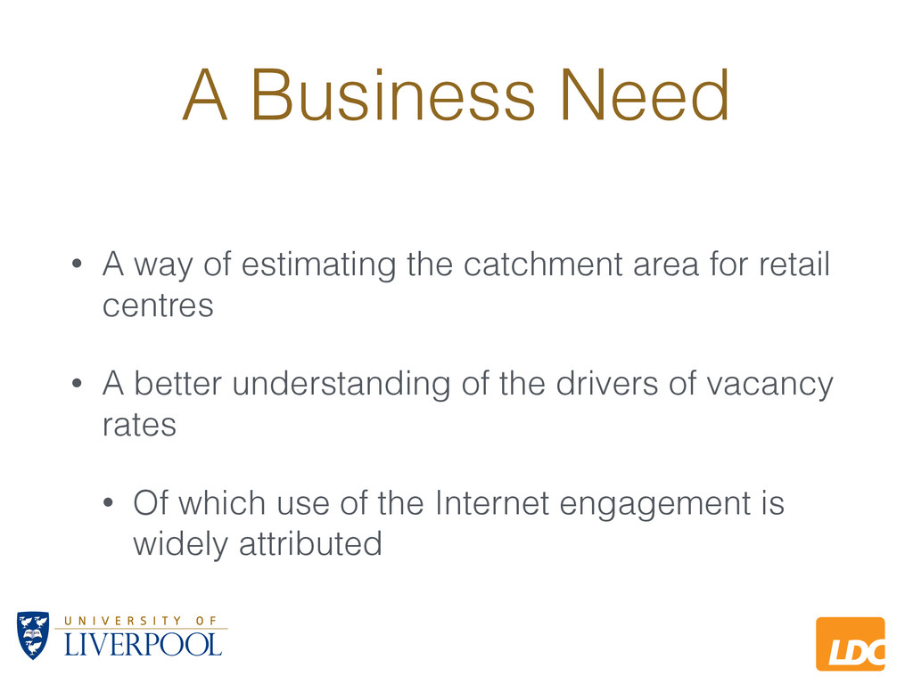 L LDC A Business Need • A way of estimating the...