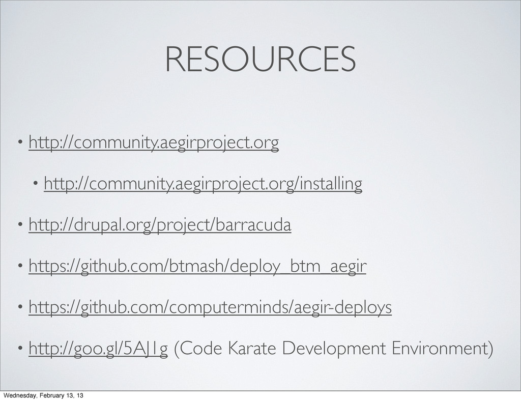 RESOURCES • http://community.aegirproject.org •...