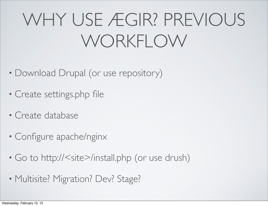 WHY USE ÆGIR? PREVIOUS WORKFLOW • Download Drup...