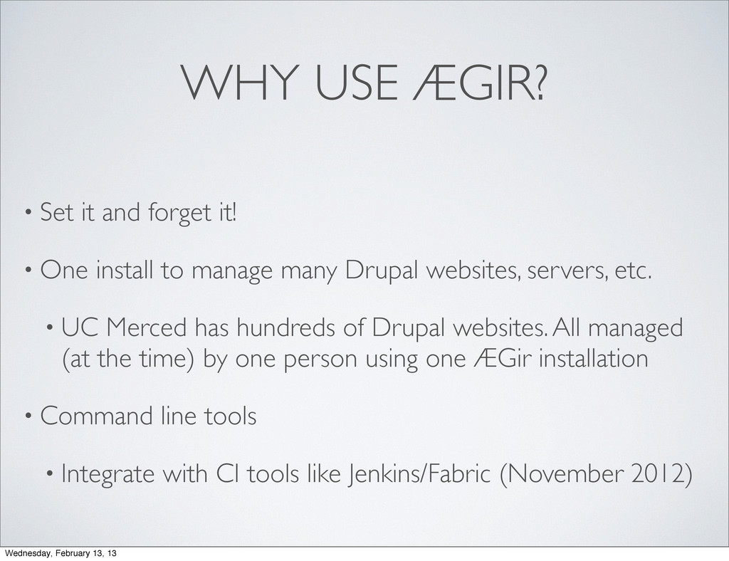 WHY USE ÆGIR? • Set it and forget it! • One ins...