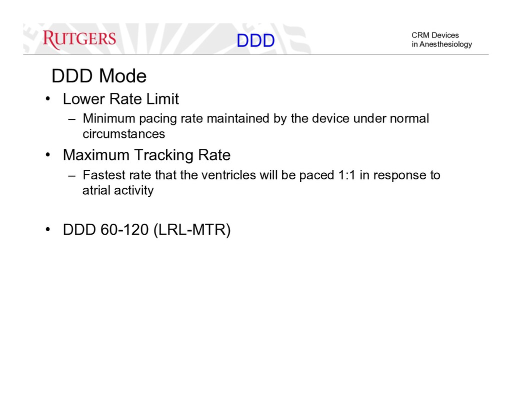 CRM Devices in Anesthesiology DDD Mode •  Lower...