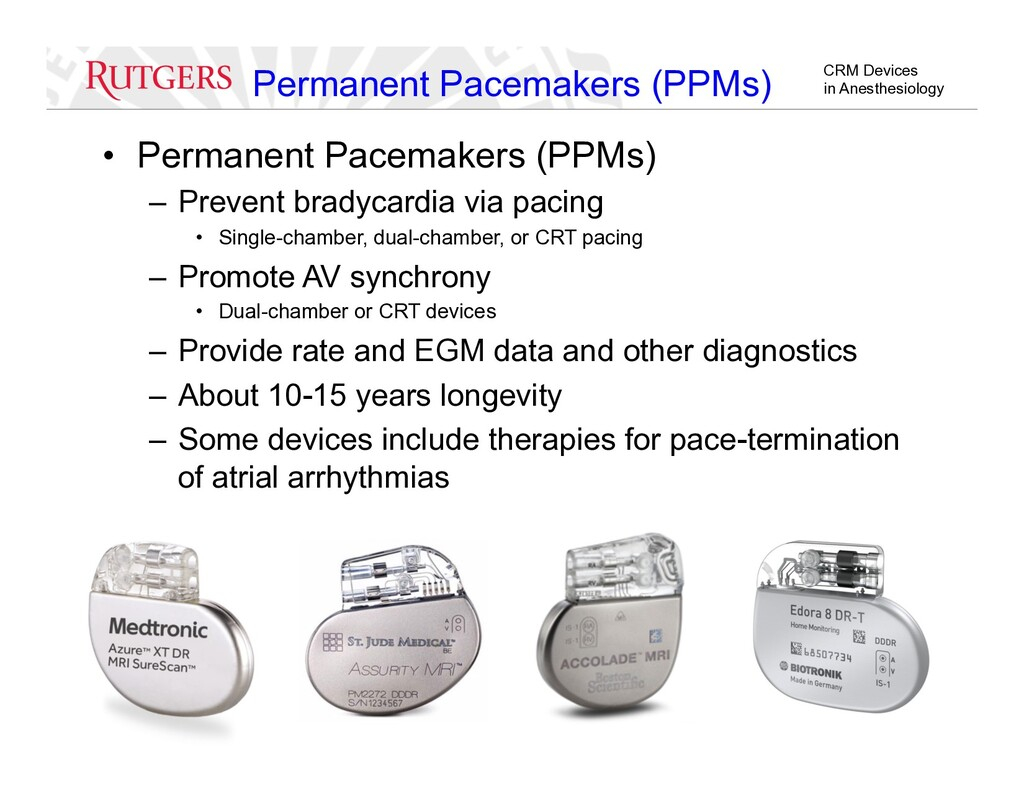 CRM Devices in Anesthesiology •  Permanent Pace...