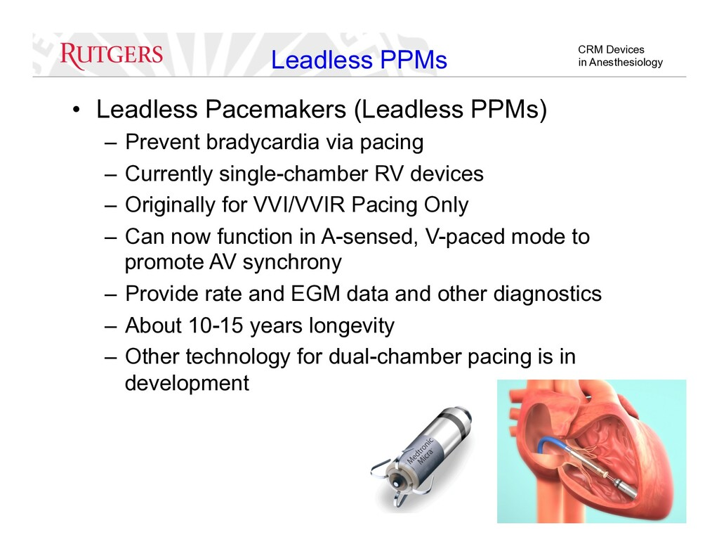 CRM Devices in Anesthesiology Leadless PPMs •  ...